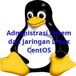 Administrasi Sistem dan Jaringan Linux CentOS