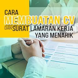 Cara Membuat CV dan Surat Lamaran Kerja